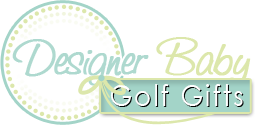 Designer Baby Golf Gifts